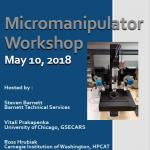 Micromanipulator Workshop May 2018